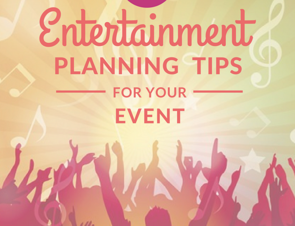 Top 5 Entertainment Planning Tips for Your Event
